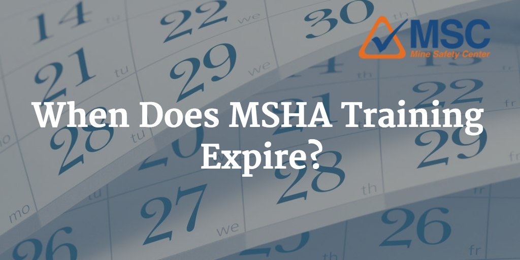 does msha training expire? you might be surprised