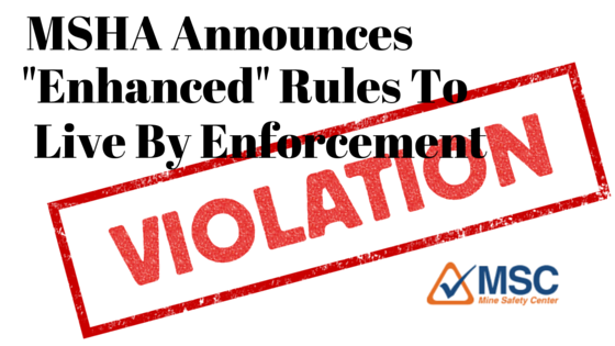 MSHA Rules To Live By Enhanced Enforcement